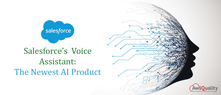 Salesforce's Voice Assistant: The Newest AI Product.