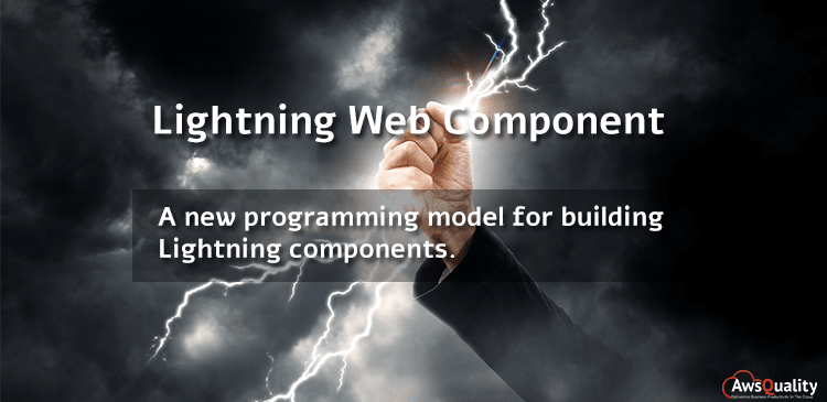 Salesforce Lightning Web Component: An Overview