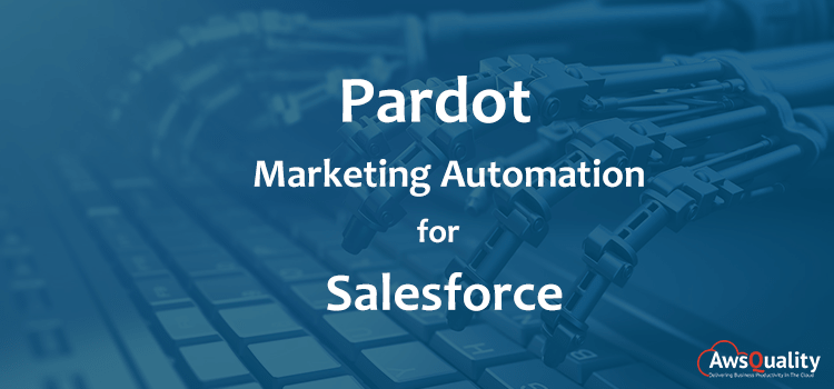 How Pardot Marketing Automation for Salesforce Optimizes ROI?