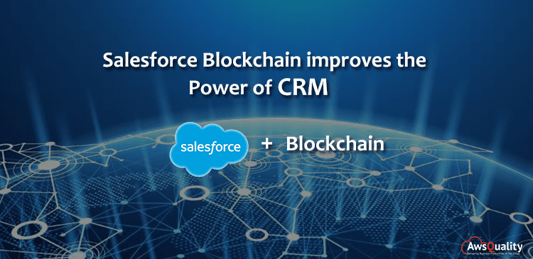 How Salesforce Blockchain Integration Improves The Power of CRM?