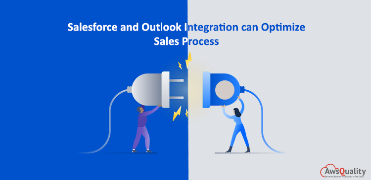 Salesforce and Outlook Integration can Optimize Sales Process