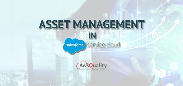 Asset Management in Salesforce Service Cloud