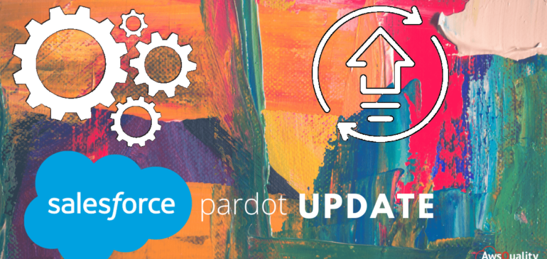 Things You Should Update About Pardot to Optimize Business