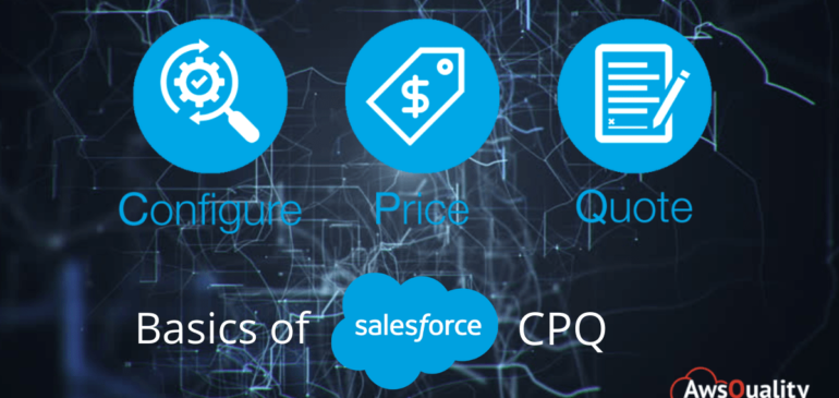 Basics of Salesforce CPQ