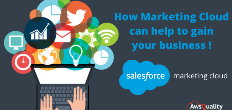 How Marketing Cloud can help to gain your business !