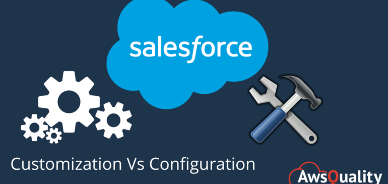 Difference between Salesforce Customization and Configuration